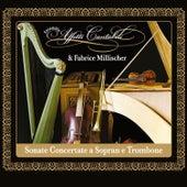 Castello, Marini, Bertali, Falconiero, Schmelzer, Cazzati, Biber & Legrenzi: Sonate Concertate a Sopran e Trombone by Ensemble Affetti Cantabili&Fabrice Millischer