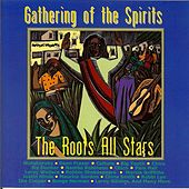 Play & Download The Roots All Stars: Gathering of the Spirits by Various Artists | Napster