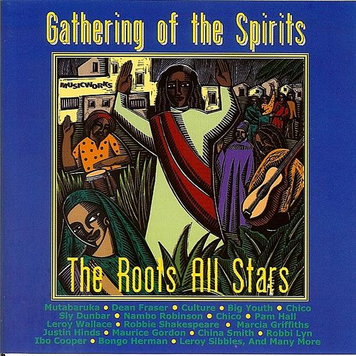 The Roots All Stars: Gathering of the Spirits by Various Artists