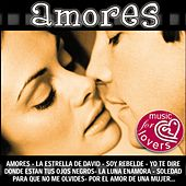 Amores (Music For Lovers) by Various Artists