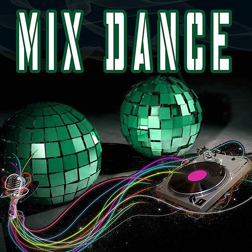Mix Dance by Various Artists