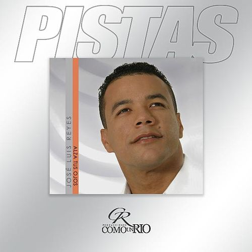 Play & Download Alza Tus Ojos (Pistas) by Jose Luis Reyes | Napster