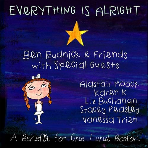 Everything Is Alright (feat. Karen K, Liz Buchanan, Stacey Peasley, Vanessa Trien & Alastair Moock) by Ben Rudnick