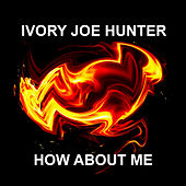 Play & Download How About Me by Ivory Joe Hunter | Napster