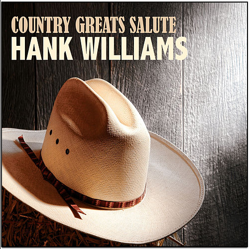 Play & Download Country Greats Salute Hank Williams by Various Artists | Napster