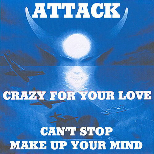 Play & Download Crazy For Your Love by The Attack | Napster