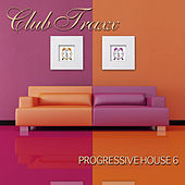 Play & Download Club Traxx - Progressive House 6 by Various Artists | Napster
