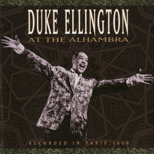 Duke Ellington At The Alhambra by Duke Ellington