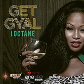 Play & Download Get Gyal - Single by I-Octane | Napster