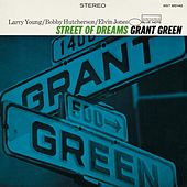 Play & Download Street Of Dreams (Rudy Van Gelder Edition) by Grant Green | Napster