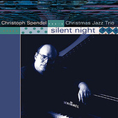 Play & Download Silent Night by Christoph Spendel Christmas Jazz Trio | Napster