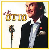 Play & Download Only OTTO by Otto Waalkes | Napster