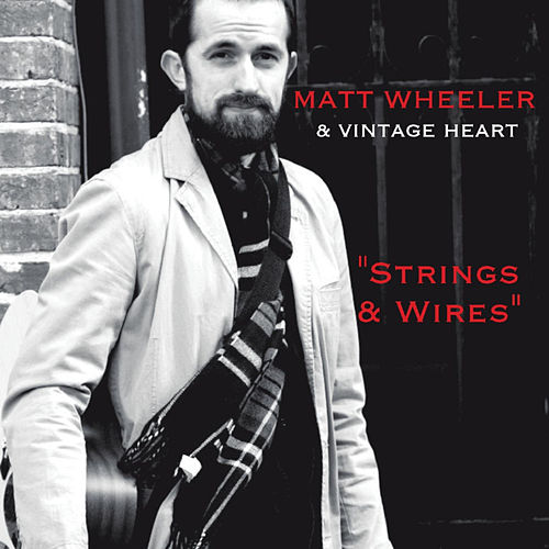 Strings & Wires by Matt Wheeler