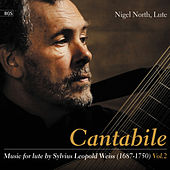 Play & Download Cantabile: Music for the lute by Sylvius Leopold Weiss, Vol.2 by Nigel North | Napster