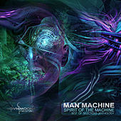 Play & Download Spirit of the Machine by Man Machine | Napster