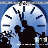 Nightfall - Sophisticated Jazz Classics by Various Artists