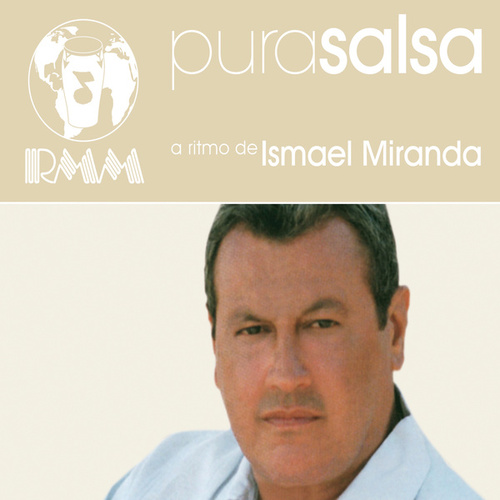 Play & Download Pura Salsa by Ismael Miranda | Napster