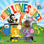 Play & Download Go Baby Go by Baby Loves Jazz | Napster
