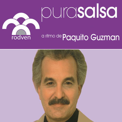 Play & Download Pura Salsa by Paquito Guzman | Napster