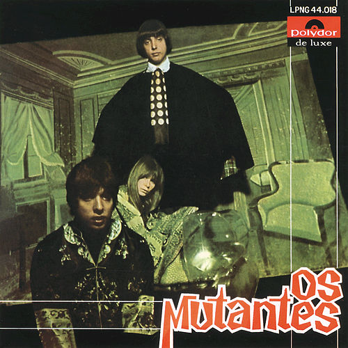 Play & Download Os Mutantes by Os Mutantes | Napster