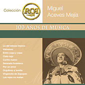 Play & Download Coleccion RCA: 100 Anos de Musica by Miguel Aceves Mejia | Napster