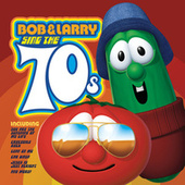 Play & Download Bob & Larry Sing The 70s by VeggieTales | Napster