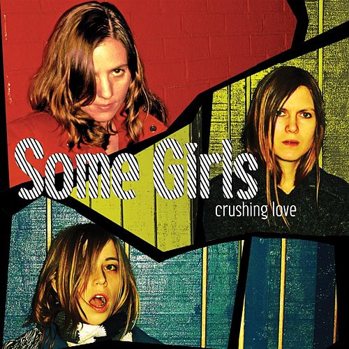 Play & Download Crushing Love by Some Girls | Napster