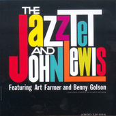 Play & Download The Jazztet & John Lewis by The Art Farmer-Benny Golson Jazztet | Napster