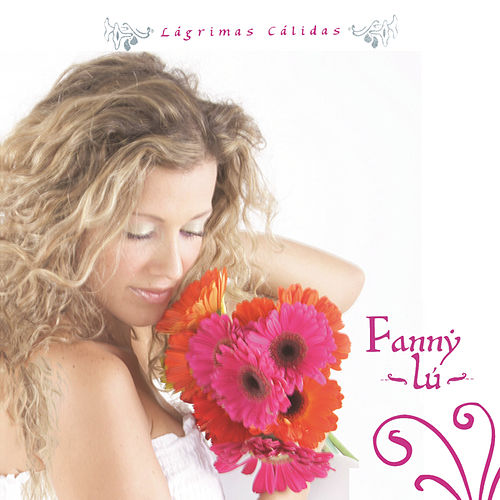 Play & Download Lagrimas Calidas by Fanny Lu | Napster