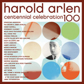 Play & Download Harold Arlen Centennial Celebration 100 by Various Artists | Napster