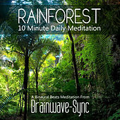 Rainforest - 10 Minute Daily Meditation by Brainwave-Sync