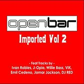 Play & Download Open Bar: Imported Vol. 2 by Various Artists | Napster