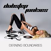Play & Download Defining Boundaries by Dubstep Junkies | Napster