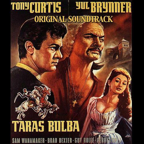 Play & Download Taras Bulba (Original Soundtrack Theme from 'Taras Bulba') by Franz Waxman | Napster