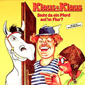 Play & Download Steht da ein Pferd auf'm Flur by Klaus & Klaus | Napster