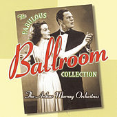 The Fabulous Ballroom Collection by Arthur Murray Orchestra