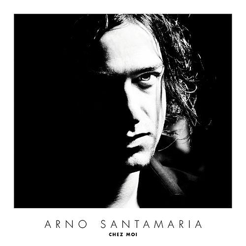 Chez Moi de Arno Santamaria