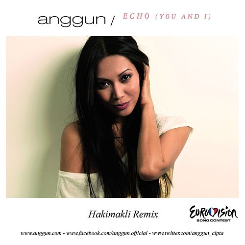 Play & Download Echo (Hakimakli Remix) by Anggun | Napster