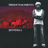 Play & Download Sentinela by Milton Nascimento | Napster