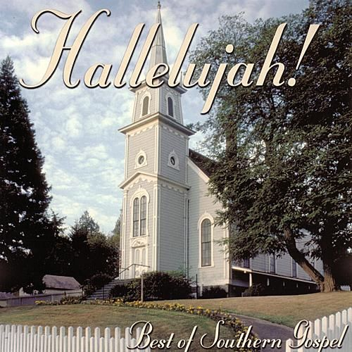 Play & Download Hallelujah! - Best Of Southern Gospel by Various Artists | Napster