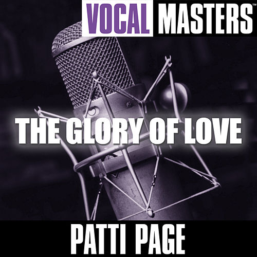 Vocal Masters: The Glory Of Love by Patti Page