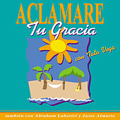 Aclamare Tu Gracia by Various Artists