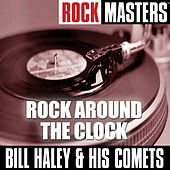 Play & Download Rock Masters: Rock Around The Clock by Bill Haley & the Comets | Napster