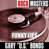 Rock Masters: Funky Lies by Gary U.S. Bonds