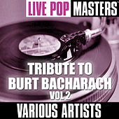 Play & Download Live Pop Masters: Tribute To Burt Bacharach Vol. 2 by Various Artists | Napster