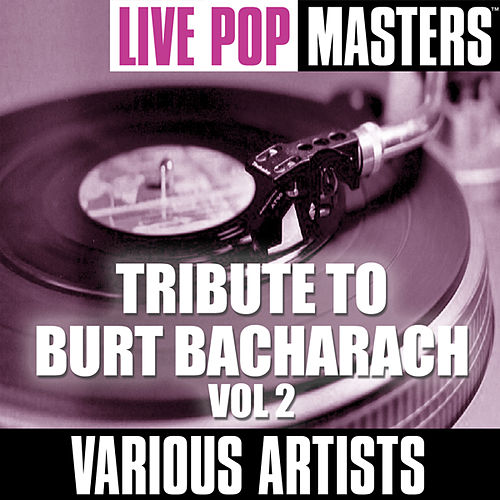 Live Pop Masters: Tribute To Burt Bacharach Vol. 2 by Various Artists