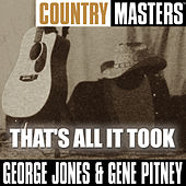 Play & Download Country Masters: That's All It Took by George Jones | Napster