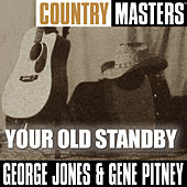Play & Download Country Masters: Your Old Standby by George Jones | Napster