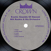Exotic Sounds Of Hawaii by Milt Raskin & His Orchestra