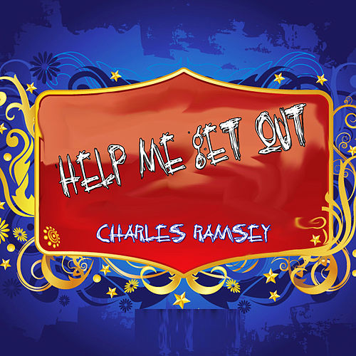 Play & Download Help Me Get Out by Charles Ramsey | Napster